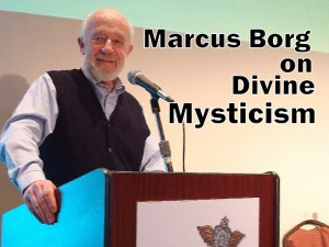 Marcus Borg on Divine Mysticism (photo - CMF Public Media)