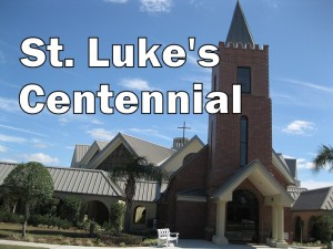 St. Luke's Centennial title (photo & graphic - CMF Public Media)