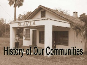 History of Our Communities: Slavia, Florida