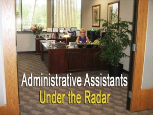Administrative Assistants – Under the Radar
